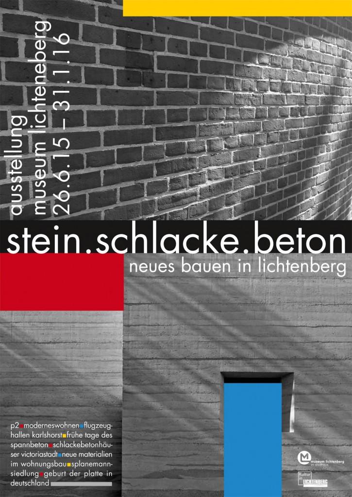 """Stein. Schlacke. Beton Ausstellung """"Neues Bauen in Lichtenberg"""" Plakat © Museum Lichtenberg, Gestaltung: Jan Lengert"""