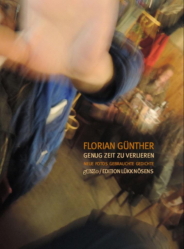 Buchcover GENUG ZEIT ZU VERLIEREN NEUE FOTOS, GEBRAUCHTE GEDICHTE Von Florian Guenther