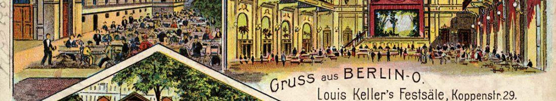 Louis Kellers Festsäle in der Koppenstraße, Berlin, Quelle: FHXB-Museum