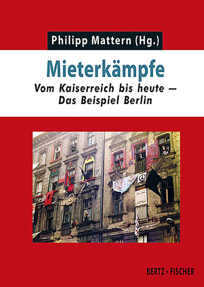 Philipp Mattern (Hg.): Mieterkämpfe. Vom Kaiserreich bis heute – Das Beispiel Berlin | Buchcover